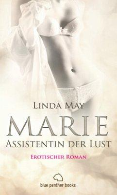 Marie - Assistentin der Lust   Erotischer Roman (Assistentin, Blowjob, Fantasien, Halterlose Strumpfhose, Kopfkino) - May, Linda