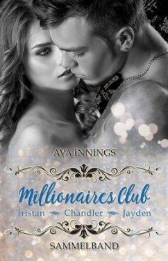 Sammelband Millionaires Club - Tristan   Chandler   Jayden - Innings, Ava