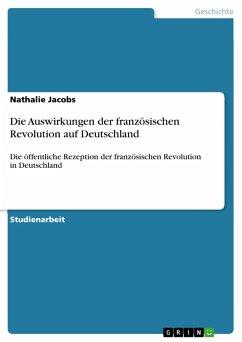 Die Auswirkungen der französischen Revolution auf Deutschland (eBook, ePUB)