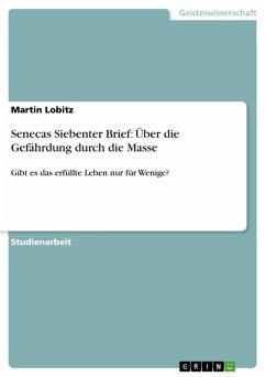 Senecas Siebenter Brief: Über die Gefährdung durch die Masse (eBook, ePUB)