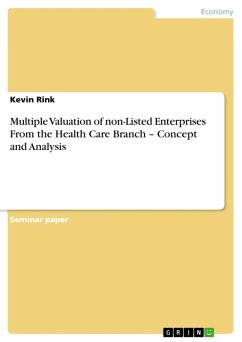 Multiple Valuation of non-Listed Enterprises From the Health Care Branch - Concept and Analysis (eBook, ePUB)