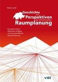 Geschichte und Perspektiven der schweizerischen Raumplanung (eBook, ePUB)