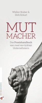 Mutmacher (eBook, ePUB) - Eckart, Dirk; Stuber, Walter