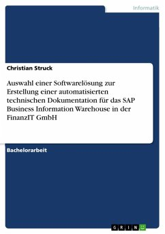 Auswahl einer Softwarelösung zur Erstellung einer automatisierten technischen Dokumentation für das SAP Business Information Warehouse in der FinanzIT GmbH (eBook, ePUB)