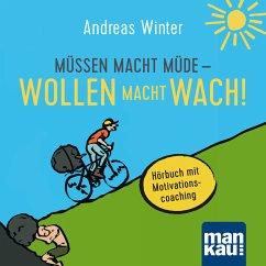 Müssen macht müde - Wollen macht wach! (MP3-Download) - Winter, Andreas