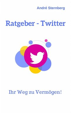 Ratgeber - Twitter (eBook, ePUB) - Sternberg, Andre