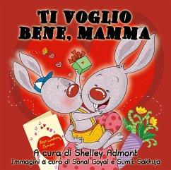 Ti voglio bene, mamma (Italian Kids Book) (eBook, ePUB)