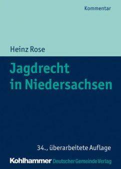 Jagdrecht in Niedersachsen - Rose, Heinz