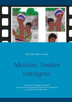 Nkoulou, l'enfant courageux