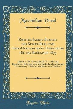 Zweiter Jahres-Bericht des Staats-Real-und Ober-Gymnasiums in Nikolsburg für das Schuljahr 1875