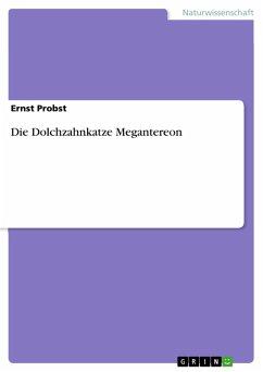 Die Dolchzahnkatze Megantereon (eBook, ePUB)
