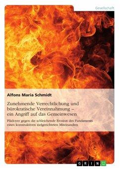 Zunehmende Verrechtlichung und bürokratische Vereinnahmung - ein Angriff auf das Gemeinwesen (eBook, ePUB)
