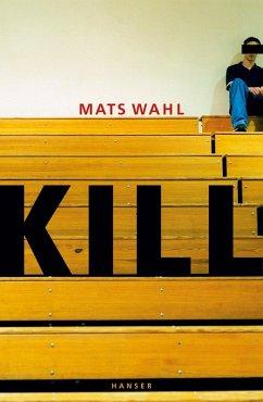 Kill (eBook, ePUB) - Wahl, Mats