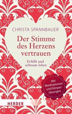 Der Stimme des Herzens vertrauen (eBook, ePUB) - Spannbauer, Christa