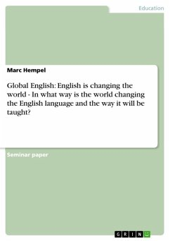 Global English: English is changing the world - In what way is the world changing the English language and the way it will be taught? (eBook, ePUB) - Hempel, Marc