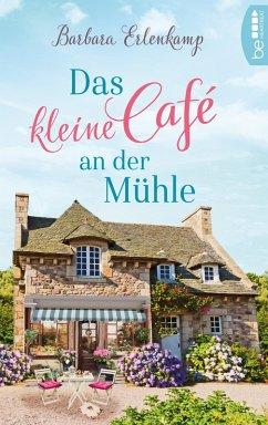 Das kleine Café an der Mühle (eBook, ePUB) - Erlenkamp, Barbara