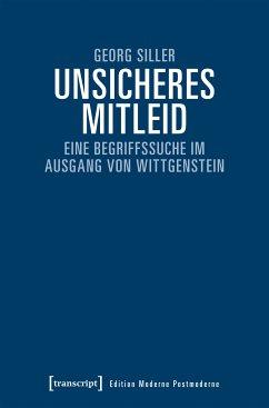 Unsicheres Mitleid (eBook, PDF) - Siller, Georg