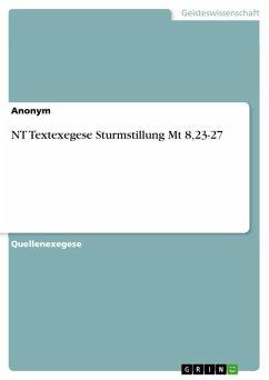 NT Textexegese Sturmstillung Mt 8,23-27 (eBook, ePUB)