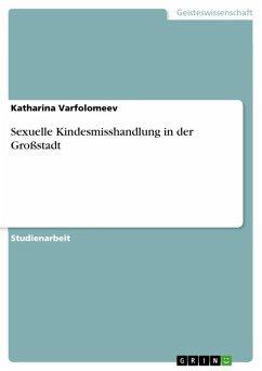 Sexuelle Kindesmisshandlung in der Großstadt (eBook, ePUB)