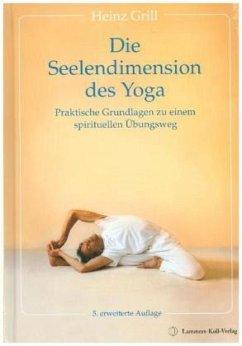 Die Seelendimension des Yoga - Grill, Heinz