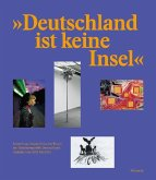 Deutschland ist keine Insel. Sammlung zeitgenössischer Kunst der Bundesrepublik Deutschland. Ankäufe von 2012 bis 2016