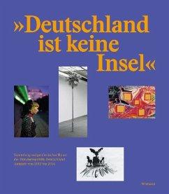 Deutschland ist keine Insel. Sammlung zeitgenös...