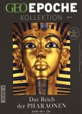 GEO Epoche Kollektion 11/2018. Das Reich der Pharaonen
