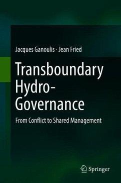 Transboundary Hydro-Governance - Ganoulis, Jacques; Fried, Jean
