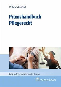 Praxishandbuch Pflegerecht - Müller, Thorsten; Schabbeck, Jan P.