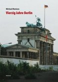 Vierzig Jahre Berlin