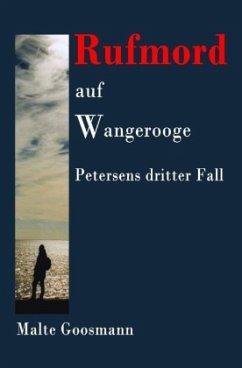 Rufmord auf Wangerooge - Goosmann, Malte