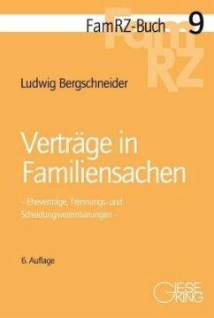 Verträge in Familiensachen - Bergschneider, Ludwig