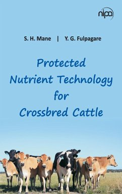 Protected Nutrient Technology for Crossbred Cattle - Dr S. H. Mane; Fulpagare, Y. G.