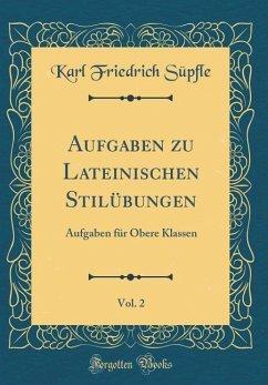 Aufgaben zu Lateinischen Stilübungen, Vol. 2