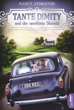 Tante Dimity und der unerhörte Skandal / Tante Dimity Bd.3 - Atherton, Nancy