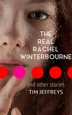 The Real Rachel Winterbourne and Other Stories