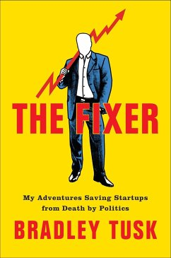 The Fixer: My Adventures Saving Startups from D...