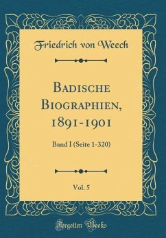 Badische Biographien, 1891-1901, Vol. 5