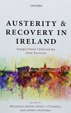 Austerity and Recovery in Ireland: Europe's Poster Child and the Great Recession