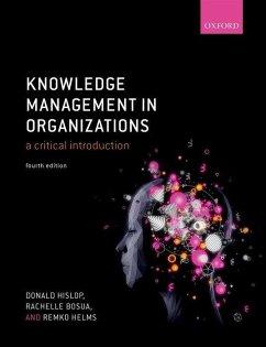 Knowledge Management in Organizations - Hislop, Donald (Loughborough University); Bosua, Rachelle (The University of Melbourne); Helms, Remko (Open University of The Netherlands)