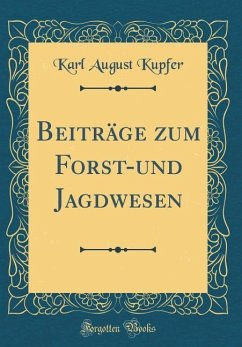 Beiträge zum Forst-und Jagdwesen (Classic Reprint)