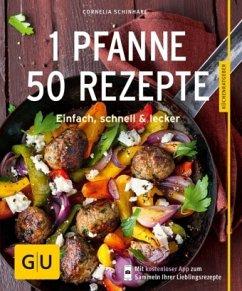 1 Pfanne - 50 Rezepte (Mängelexemplar) - Schinharl, Cornelia