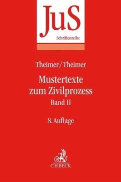 Mustertexte zum Zivilprozess Band II: Besondere Verfahren erster und zweiter Instanz, Relationstechnik - Theimer, Clemens; Theimer, Anette