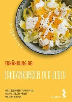 Ernährung bei Erkrankungen der Leber - Budnowski, Agnes; Koller, Flora; Kreuter-Müller, Martina; Widhalm, Angelika