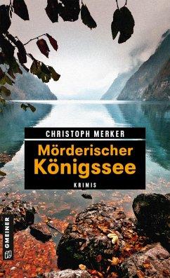Mörderischer Königssee - Merker, Christoph