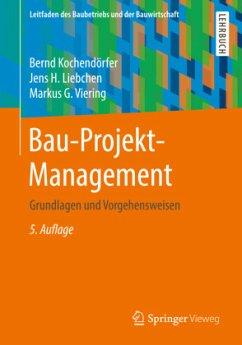Bau-Projekt-Management - Kochendörfer, Bernd; Liebchen, Jens H.; Viering, Markus