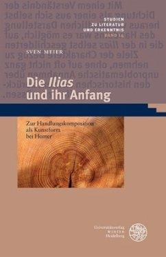 Die ,Ilias' und ihr Anfang - Meier, Sven