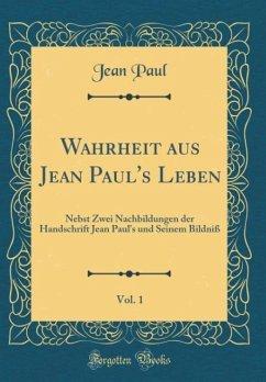 Wahrheit aus Jean Paul's Leben, Vol. 1