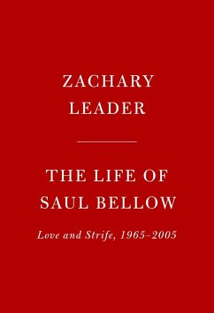 The Life of Saul Bellow: Love and Strife, 1965-...