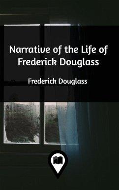 Narrative of the Life of Frederick Douglass - Douglass, Frederick
